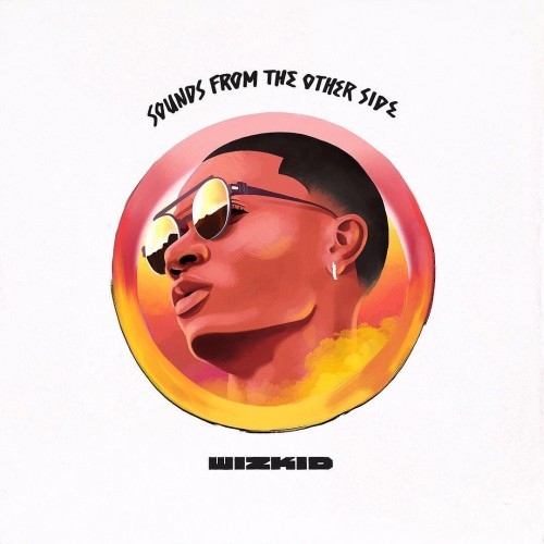 Wizkid - Sounds From The Other Side - 2017, MP3, 320 kbps