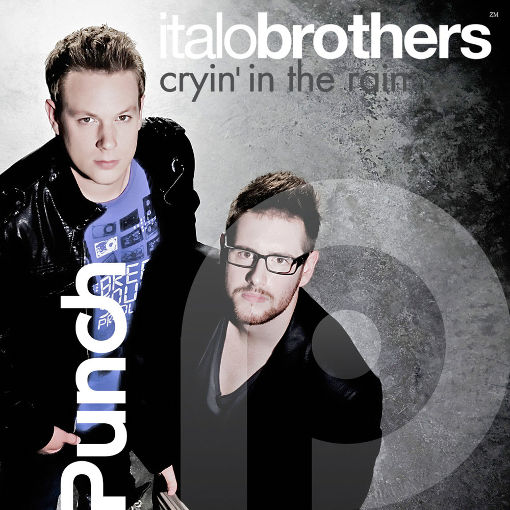 Italobrothers - Cryin' In The Rain (Punch [PNCH026]) WEB - 2011, MP3 (tracks), 320 kbps