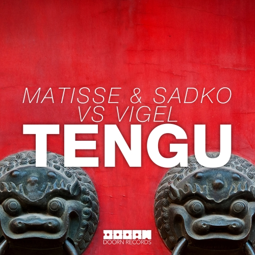 Matisse & Sadko, Vigel - TENGU (DOORN (SPINNIN') [DOORN221]) - 2015, MP3, 320 kbps