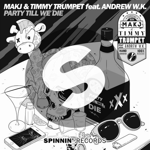 MAKJ & Timmy Trumpet feat. Andrew W.K. - Party Till We Die (SPINNIN' RECORDS [SP1198AP]) - 2016, MP3, 320 kbps